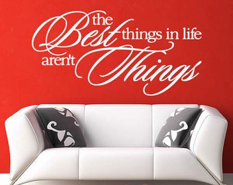 Best Things in Life Aren't Things - Vinyl Wall Quote
