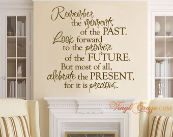 Remember the moments, Past, Future, Present - Saying / Quote  Wall Decal