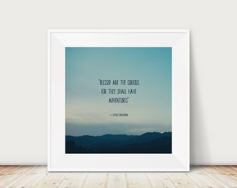 blessed are the curious inspirational quote print, California Sierra Nevadas photograph, mountains typography print