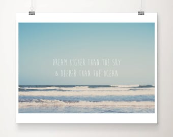 inspirational quote ocean photography, dream typography print, inspirational art, ocean waves print, beach photography