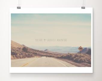 you are my greatest adventure print, inspirational travel photography, California print, typography print, west coast decor, wilderness art