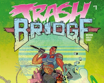 TRASH BRIDGE Issue 1