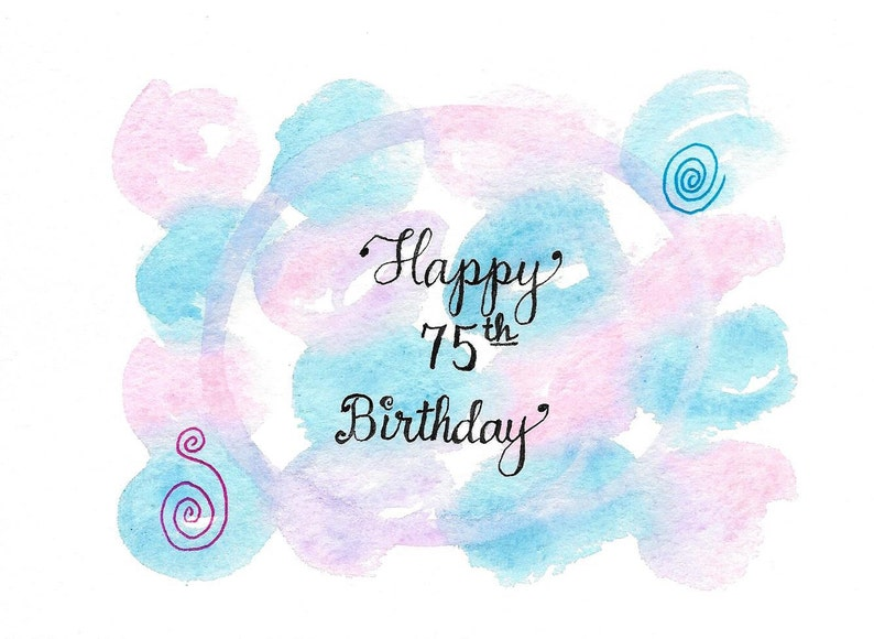 75th Birthday Card PERSONALIZED For FREE Watercolor