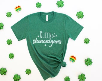 Queen Of Shenanigans Shirt, St Patricks Day Shirt, Let The Shenanigans Begin Shirt, Shenanigans Tshirt, Bella Canvas Heather Grass Green