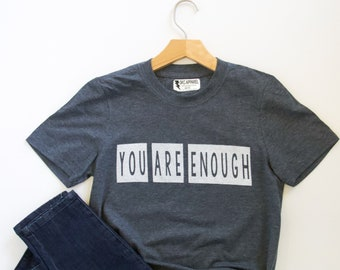 YOU ARE ENOUGH Tee |  Matching Child Tee Option | You Are Enough Tshirt | Mom Tee | Mothers Day Shirt | Inspirational Shirt
