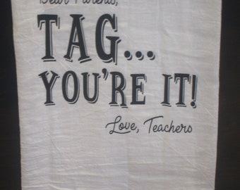 Teacher Gift ~ TAG... You're It!~ Flour Sack Kitchen Bar Towel ~ End of School :)