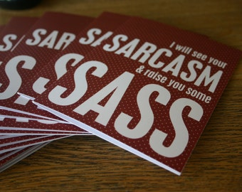 Sarcasm and Sass   Funny Snarky Greeting Card   Sarcasm Card    Friendship Card   Sassy Card