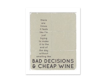 Funny Digital Art Print Poster Bad Decisions Cheap Wine Humorous Typography Poster Beige Gray