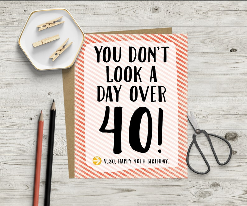 Funny 40th Birthday Greeting Card You Dont Look A Day