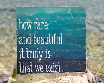 How Rare and beautiful it truly is that we exist, Ombre pallet Wood sign, Lyric sign, Beach decor, sleeping at last quote