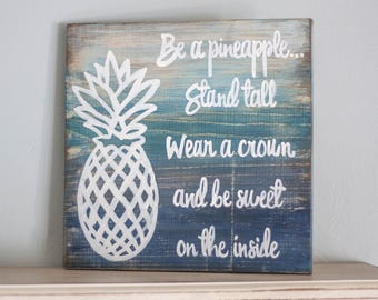 Be a Pineapple Stand tall wear a crown and be sweet Beach Decor, Farmhouse decor, Pineapple Decor, Ombre Paint, Uplifting Quote