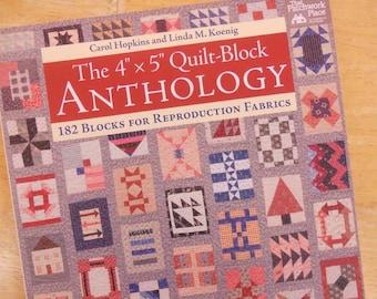 "The 4"" x 5"" Quilt-Block Anthology by Carol Hopkins and Linda M. Koenig, 182 Blocks for Reproduction Fabrics"