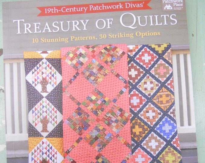Treasury of Quilts by 19th Century Patchwork Divas, Betsy Chutchian and Carol Staehle