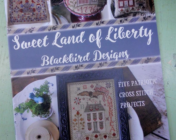 Sweet Land of Liberty, by Blackbird Designs...cross-stitch design
