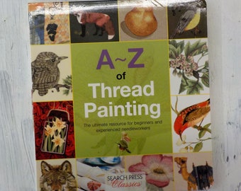 A~Z of Thread Painting by Search Press Classics
