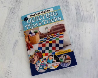 Pocket Guide to Quilting Tips & Tricks by Penny Haren