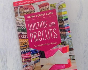 Handy Pocket Guide Quilting with Precuts compiled by Gailen Runge