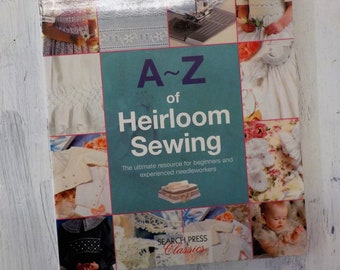 A~Z of Heirloom Sewing by Search Press Classics