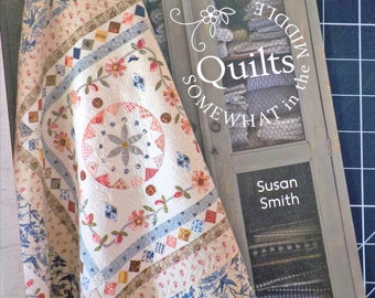 Quilts Somewhat in the Middle by Susan Smith for Quiltmania