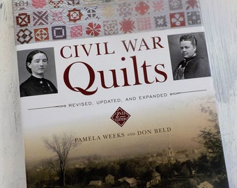 Civil War Quilts...revised, updated, and expanded by Pamela Weeks and Don Beld...10+ patterns for Reproduction-Fabric Lovers