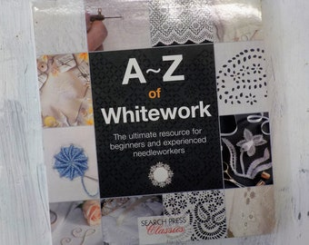 A~Z of Whitework by Search Press Classics