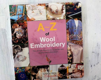 A~Z of Wool Embroidery by Search Press Classics