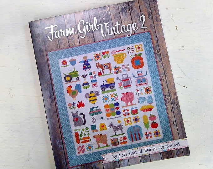 Farm Girl Vintage 2 book by Lori Holt of Bee in My Bonnet