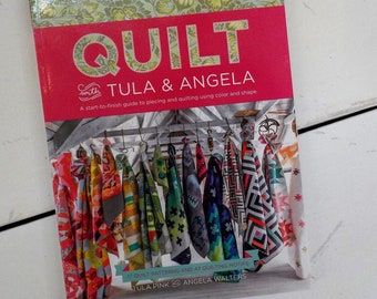 Quilt with Tula and Angela...by Tula Pink and Angela Walters