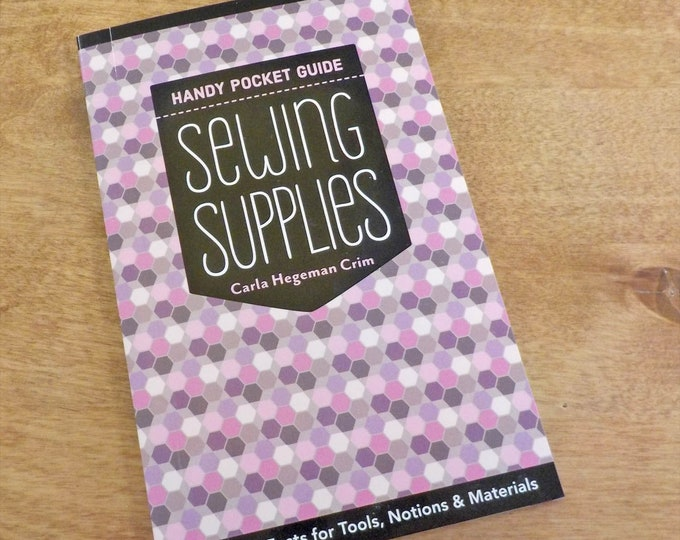 Sewing Supplies, a handy pocket guide, by Carla Hegeman Crim...65+ tips and facts