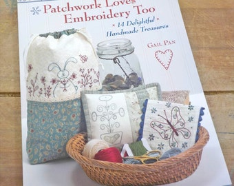 Patchwork Loves Embroidery Too by Gail Pan...14 Delightful Handmade Treasures