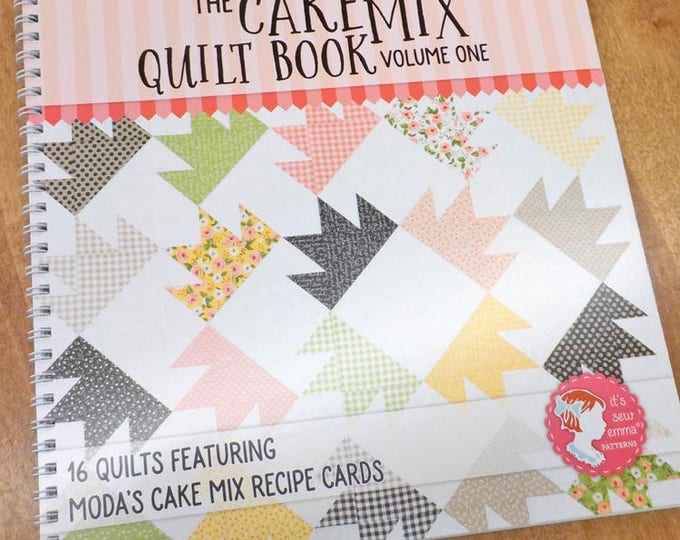 The Cake Mix Quilt Book Volume One by It's Sew Emma Patterns