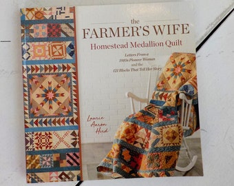 The Farmer's Wife Homestead Medallion Quilt book by Laurie Aaron Hird