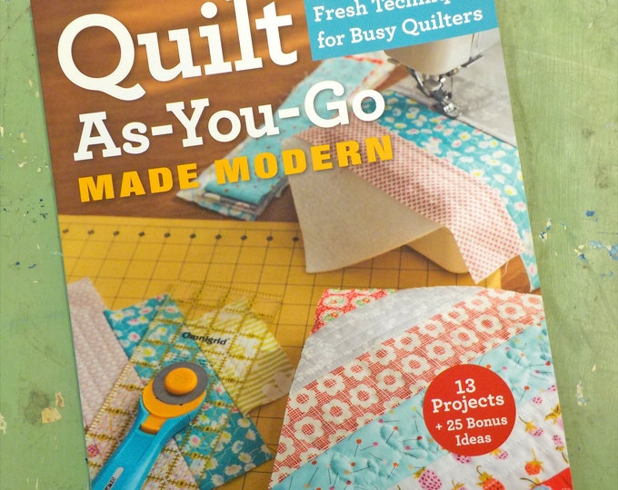 Quilt As-You-Go Made Modern by Jera Brandvig of Quilting in the Rain