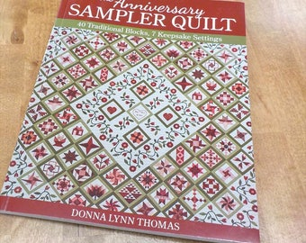 The Anniversary Sampler Quilt by Donna Lynn Thomas, 40 traditional blocks, 7 keepsake settings