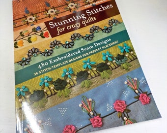 Stunning Stitches for Crazy Quilts, 480 designs, 36 placement templates, by Kathy Seaman Shaw
