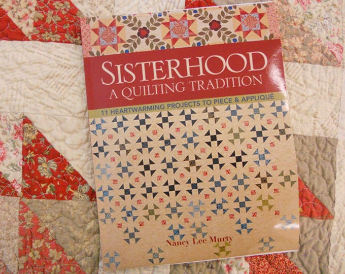 Sisterhood:  a Quilting Tradition by Nancy Lee Murty
