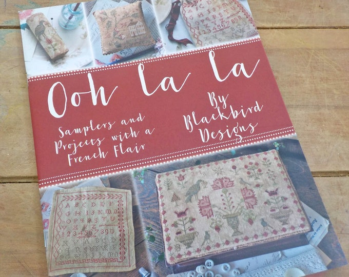 Ooh La La, samplers and projects with a French Flair, by Blackbird Designs...cross-stitch design