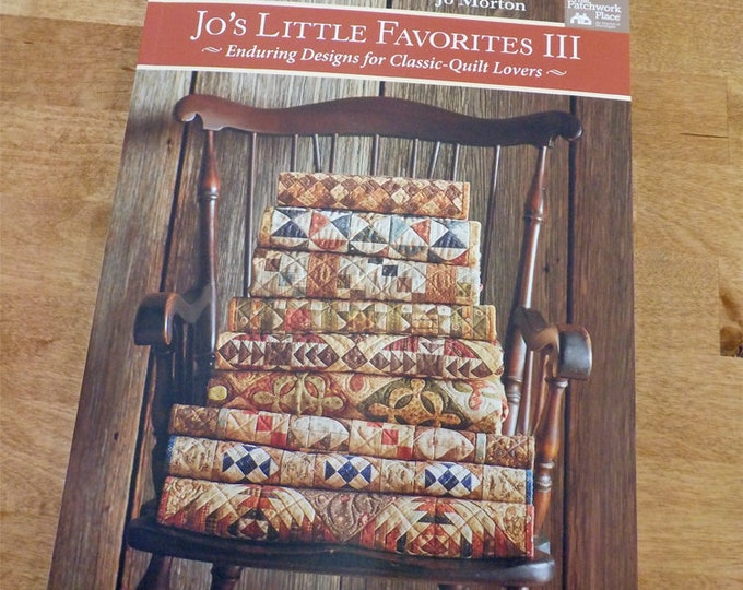 Jo's Little Favorites III, Enduring Designs for Classic-Quilt Lovers, by Jo Morton