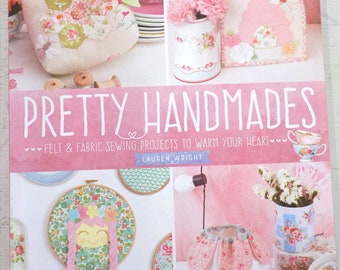 Pretty Handmades, felt and fabric sewing projects to warm your heart, by Lauren Wright for Tuva, 20 projects