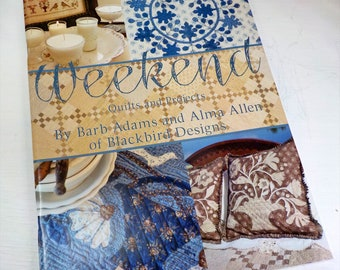 Weekend Quilts and Projects by Blackbird Designs