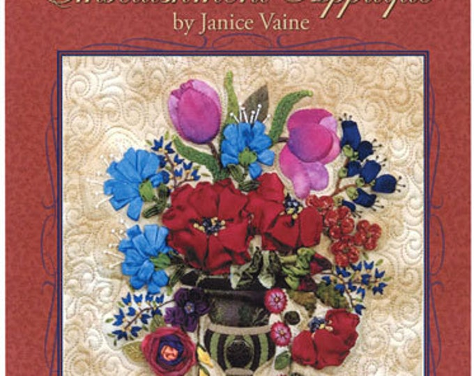 The Art of Elegant Hand Embroidery, Embellishment, and Applique by Janice Vaine