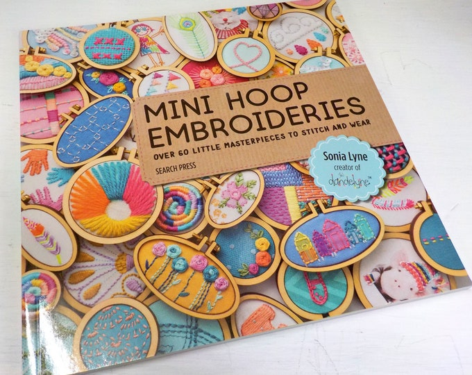 Mini Hoop Embroidery, over 60 designs, by Sonia Lyne creater of dandelyne