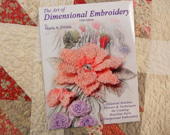 The Art of Dimensional Embroidery by Maria A. Freitas (5th Edition)  FULL COLOR
