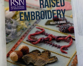 Raised Embroidery, techniques, projects, & pure inspiration by Kelley Aldridge...Royal School of Needlework, for Search Press