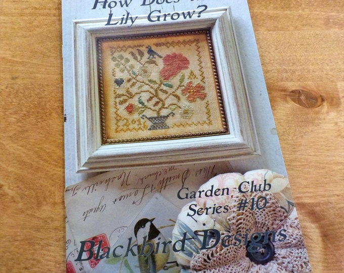 How Does the Lily Grow?, Garden Club Series #10, by Blackbird Designs...cross-stitch design