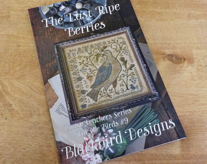 The Last Ripe Berries, Loose Feathers Series For the Birds #9, by Blackbird Designs...cross-stitch design