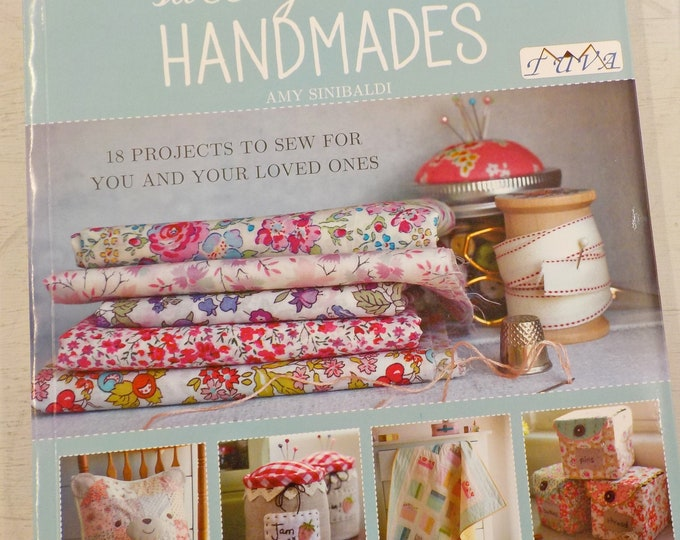 Sweetly Stitched Handmades, 18 projects to sew for you and your loved ones, by Amy Sinibaldi for Tuva, 18 projects