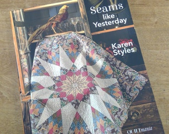Seams like Yesterday by Karen Styles of Somerset Designs...a Quiltmania book