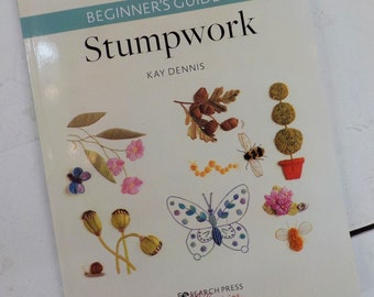 Beginner's Guide to Stumpwork by Kay Dennis, Search Press Classics, embroidery book, diy book, stitchery book