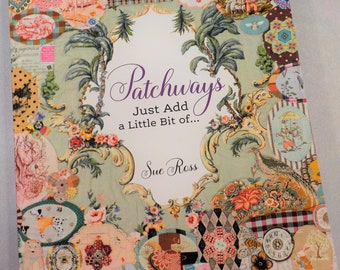 Patchways, Just Add a Bit of...by Sue Ross for Quiltmania